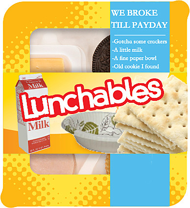 Louisiana Lunchables We Broke Till Payday